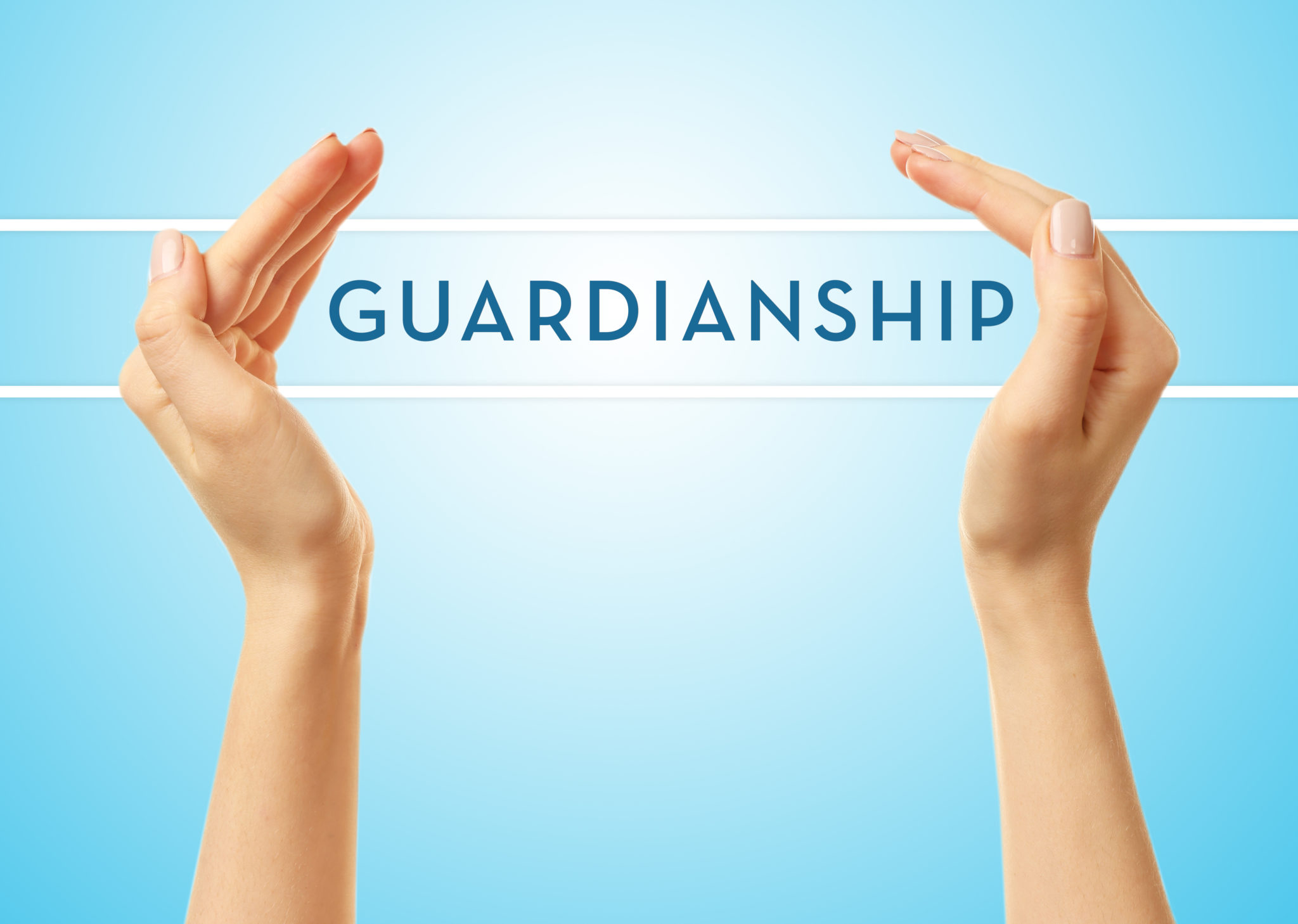 Guardianships – Part 1: What is a Guardianship?
